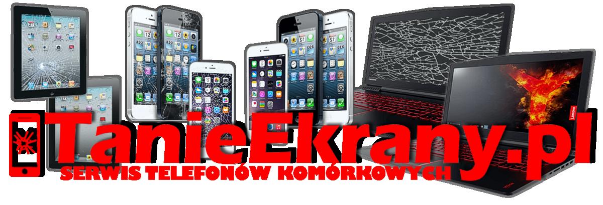 098c82fd9544f0 TanieEkrany.pl Serwis telefonów komórkowych.